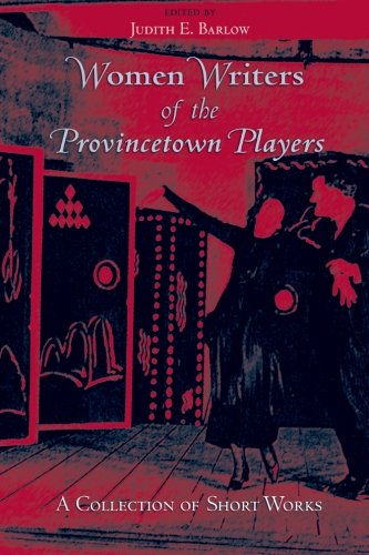 Women Writers of the Provincetown Players: A