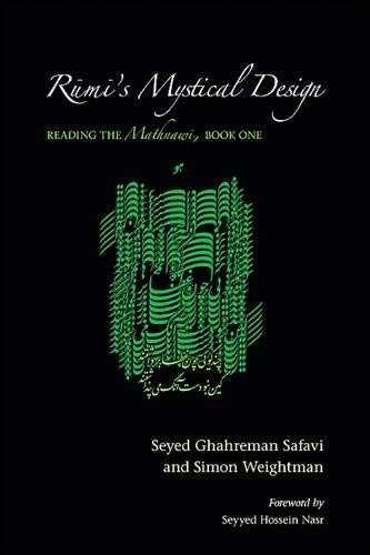 9781438427959: Rumi's Mystical Design: Reading the Mathnawi, Book One (SUNY Series in Islam)