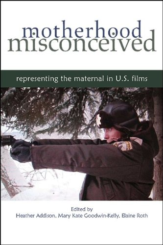 9781438428116: Motherhood Misconceived: Representing the Maternal in U.S. Films