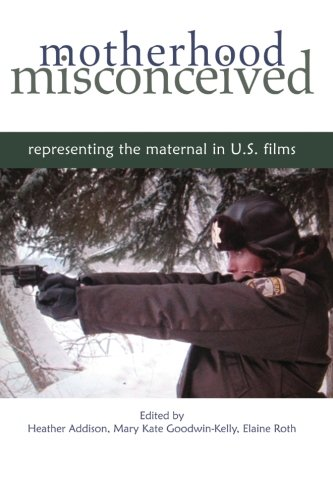 9781438428123: Motherhood Misconceived: Representing the Maternal in U.S. Films