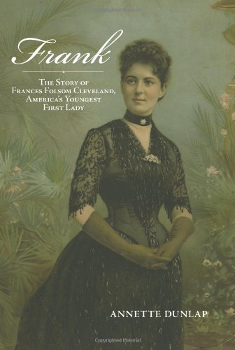 9781438428178: Frank: The Story of Frances Folsom Cleveland, America's Youngest First Lady (Excelsior Editions)