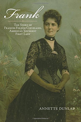 9781438428185: Frank: The Story of Frances Folsom Cleveland, America's Youngest First Lady (Excelsior Editions)
