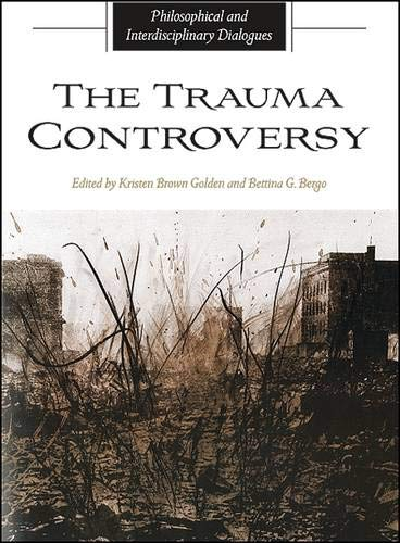 9781438428192: The Trauma Controversy: Philosophical and Interdisciplinary Dialogues (Suny Series in the Philosophy of the Social Sciences (Hardcover))