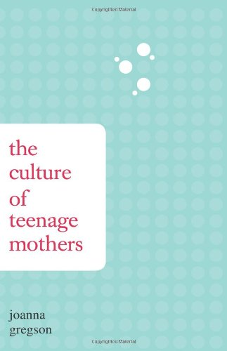9781438428857: The Culture of Teenage Mothers