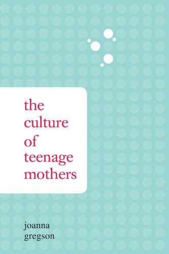 9781438428864: The Culture of Teenage Mothers