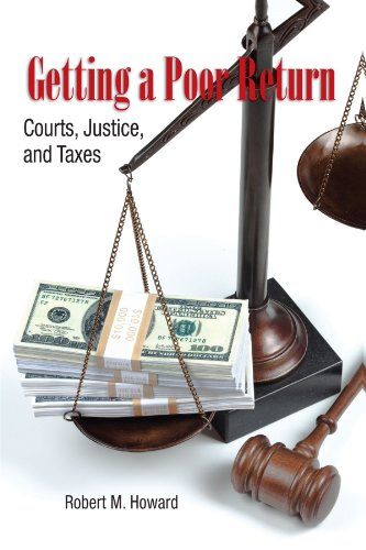 Getting a Poor Return: Courts, Justice, and Taxes: Robert M. Howard