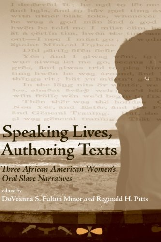 9781438429649: Speaking Lives, Authoring Texts: Three African American Women's Oral Slave Narratives