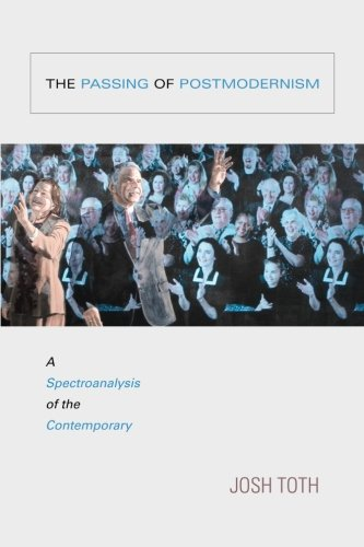9781438430362: The Passing of Postmodernism: A Spectroanalysis of the Contemporary (SUNY series in Postmodern Culture)
