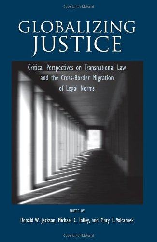 9781438430690: Globalizing Justice: Critical Perspectives on Transnational Law and the Cross-Border Migration of Legal Norms (SUNY series in the Foundations of the Democratic State)