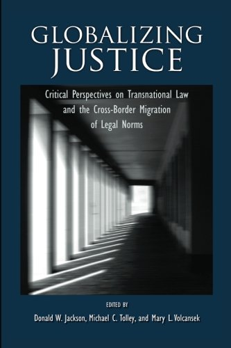 9781438430706: Globalizing Justice: Critical Perspectives on Transnational Law and the Cross-Border Migration of Legal Norms (SUNY series in the Foundations of the Democratic State)