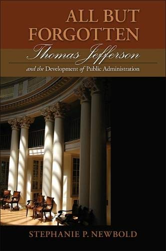 9781438430720: All But Forgotten: Thomas Jefferson and the Development of Public Administration