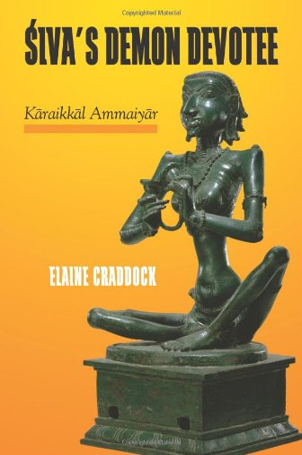 9781438430874: Siva's Demon Devotee: Karaikkal Ammaiyar