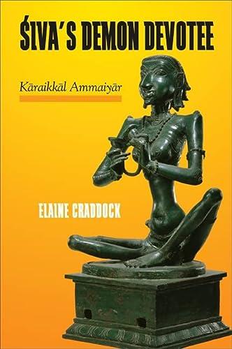 9781438430881: Siva's Demon Devotee: Karaikkal Ammaiyar
