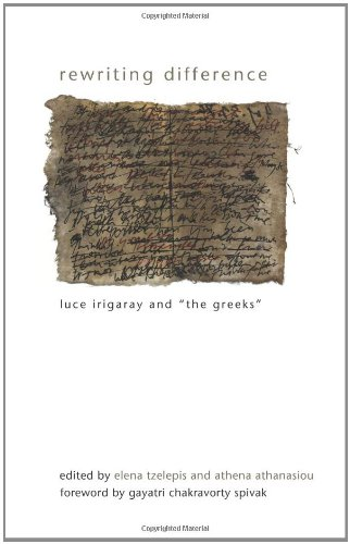 Rewriting Difference: Luce Irigaray and 'the Greeks' (SUNY series in Gender Theory)
