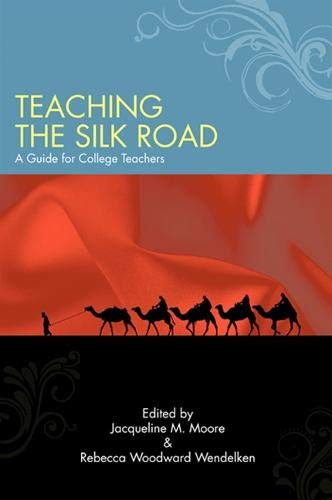 9781438431024: Teaching the Silk Road: A Guide for College Teachers (SUNY series in Asian Studies Development)