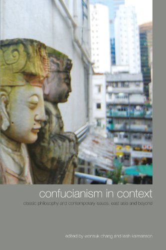 Confucianism in Context: Classic Philosophy and Contemporary Issues, East Asia and Beyond (SUNY ...