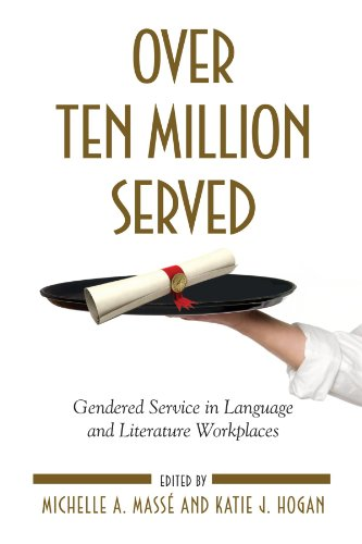 9781438432021: Over Ten Million Served: Gendered Service in Language and Literature Workplaces (Suny Series in Feminist Criticism and Theory)