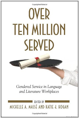 9781438432038: Over Ten Million Served: Gendered Service in Language and Literature Workplaces (SUNY Series in Feminist Criticism and Theory)