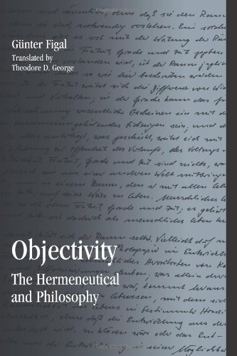 9781438432052: Objectivity: The Hermeneutical and Philosophy (SUNY Series in Contemporary Continental Philosophy)