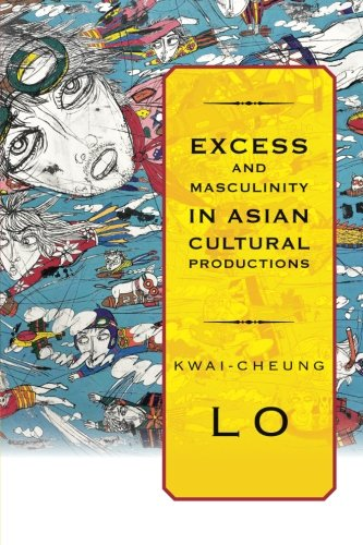 9781438432083: Excess and Masculinity in Asian Cultural Productions (SUNY series in Global Modernity)