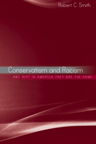 9781438432328: Conservatism and Racism, and Why in America They Are the Same (Suny Series in African American Studies)