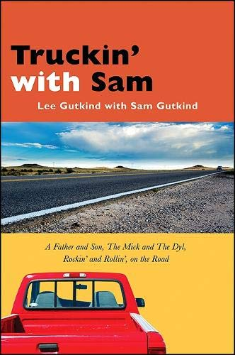 9781438432595: Truckin' with Sam: A Father and Son, the Mick and the Dyl, Rockin' and Rollin', on the Road
