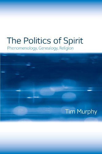 9781438432885: The Politics of Spirit: Phenomenology, Genealogy, Religion (Suny Series, Issues in the Study of Religion)