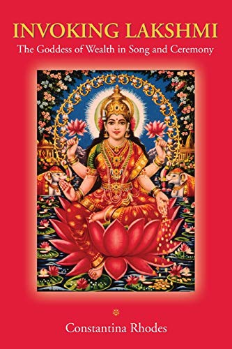 9781438433202: Invoking Lakshmi: The Goddess of Wealth in Song and Ceremony