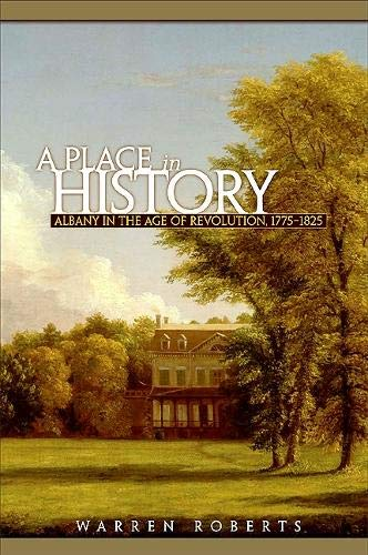 9781438433295: A Place in History: Albany in the Age of Revolution, 1775-1825