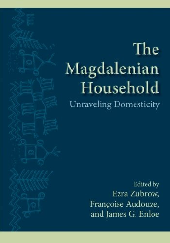 9781438433660: The Magdalenian Household: Unraveling Domesticity (SUNY Series, The Institute for European and Mediterranean Archaeology Distinguished Monograph Series)