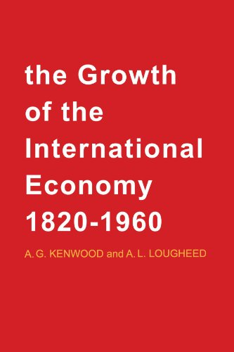 The Growth of the International Economy, 1820-1960: An Introductory Text