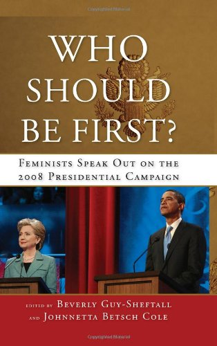 9781438433752: Who Should Be First?: Feminists Speak Out on the 2008 Presidential Campaign