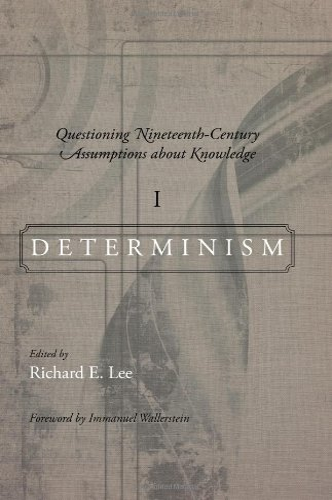 Questioning Nineteenth-Century Assumptions About Knowledge: Determinism (Fernand Braudel Center ...