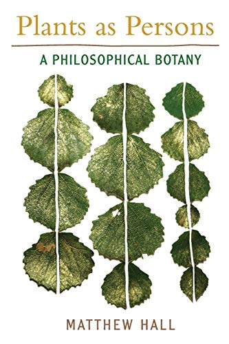 9781438434285: Plants as Persons: A Philosophical Botany