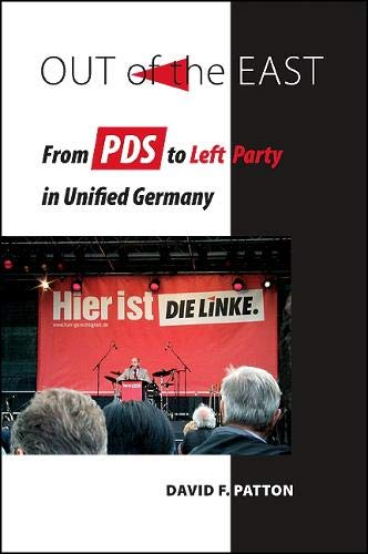 9781438434490: Out of the East: From PDS to Left Party in Unified Germany