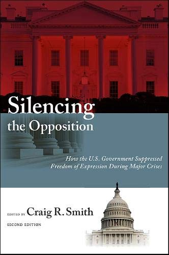 9781438435206: Silencing the Opposition: How the U.S. Government Suppressed Freedom of Expression During Major Crises, Second Edition