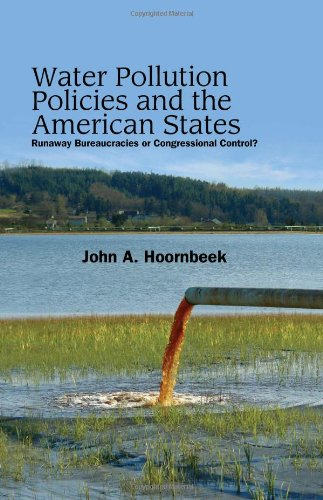 9781438435411: Water Pollution Policies and the American States: Runaway Bureaucracies or Congressional Control?