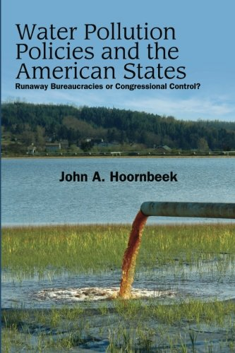9781438435428: Water Pollution Policies and the American States: Runaway Bureaucracies or Congressional Control?