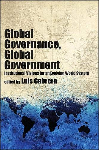 9781438435893: Global Governance, Global Government: Institutional Visions for an Evolving World System