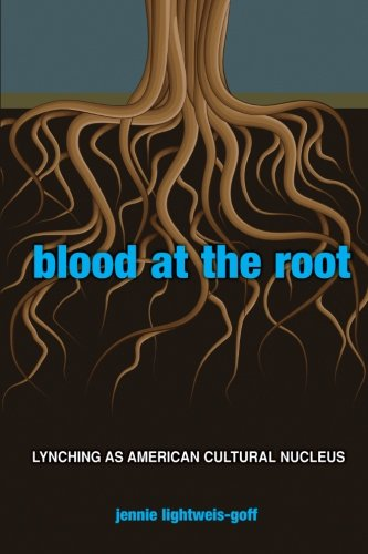 9781438436289: Blood at the Root: Lynching as American Cultural Nucleus