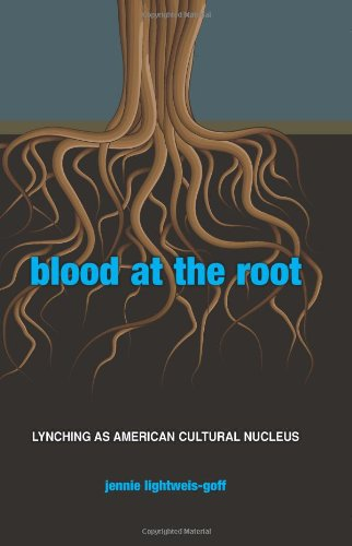9781438436296: Blood at the Root: Lynching As American Cultural Nucleus