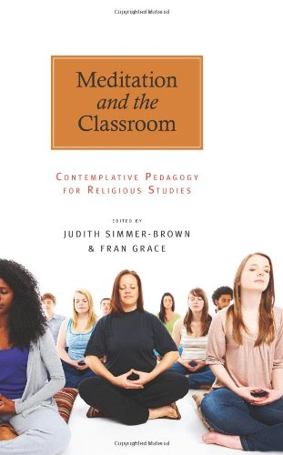 9781438437873: Meditation and the Classroom: Contemplative Pedagogy for Religious Studies (SUNY Series in Religious Studies)