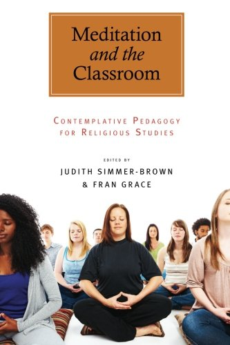 9781438437880: Meditation and the Classroom: Contemplative Pedagogy for Religious Studies (S U N Y Series in Religious Studies)