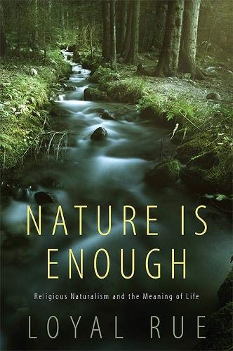 9781438438009: Nature is Enough: Religious Naturalism and the Meaning of Life
