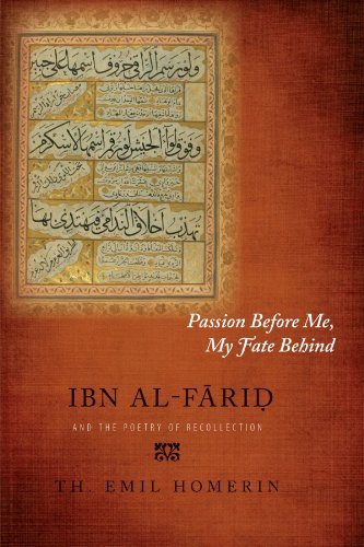 9781438439006: Passion Before Me, My Fate Behind: Ibn Al-Farid and the Poetry of Recollection