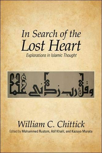 9781438439365: In Search of the Lost Heart: Explorations in Islamic Thought