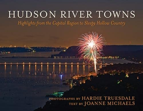 9781438439631: Hudson River Towns: Highlights from the Capital Region to Sleepy Hollow Country (Excelsior Editions)