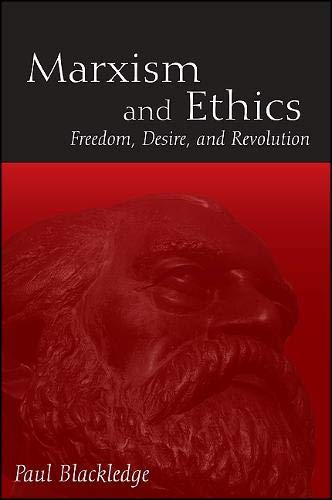 9781438439914: Marxism and Ethics: Freedom, Desire, and Revolution