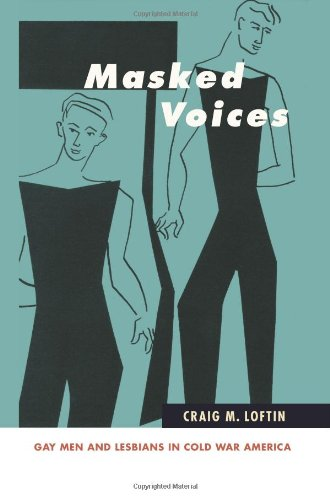9781438440156: Masked Voices: Gay Men and Lesbians in Cold War America (Suny Series in Queer Politics and Cultures)