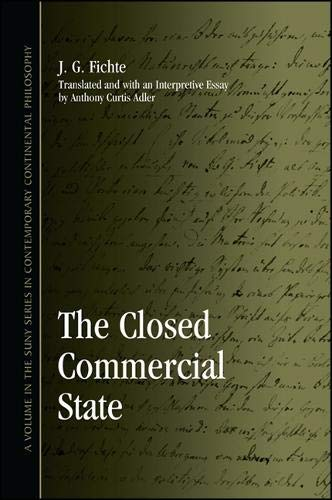 The Closed Commercial State (Suny Series in Contemporary Continental Philosophy) (1438440200) by Fichte, J. G.